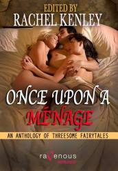 Once Upon a Menage ~ Ravenous Romance