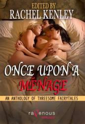 Once Upon a Menage ~ Ravenous Romance